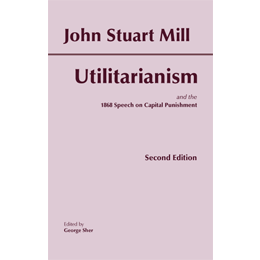 understanding and defending utilitarianism by john mill This one-page guide includes a plot summary and brief analysis of utilitarianism by john stuart mill notes that society's understanding of morality has.