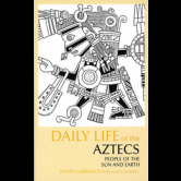 Daily Life of the Aztecs