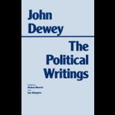 Dewey: Political Writings