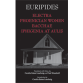 Electra, Phoenician Women, Bacchae, &amp; Iphigenia at Aulis