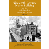 Nineteenth-Century Nation Building and the Latin American Intellectual Tradition