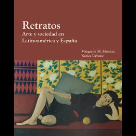 Retratos: Arte y sociedad en Latinoamérica y España