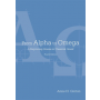 From Alpha to Omega (Fourth Edition)