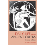 Daily Life of the Ancient Greeks (Second Edition)