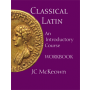 Classical Latin: An Introductory Course Workbook