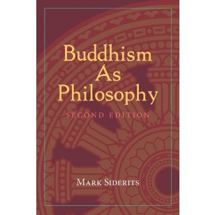 Buddhism As Philosophy (Second Edition)