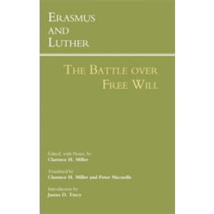 Erasmus vs luther discourse on free will 2 essay