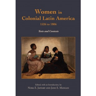 Women in Colonial Latin America, 1526 to 1806
