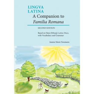 Lingua Latina: A Companion to Familia Romana (Second Edition)