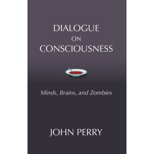 dialogue on consciousness minds brains and zombies new and