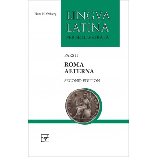 Lingua Latina Pars Ii Roma Aeterna Second Edition With Full Color Illustrations New In Classics New Forthcoming