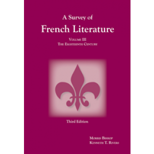 Survey of French Literature, Volume III: The 18th Century (Third Edition)