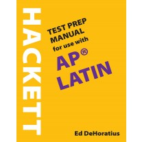 A Hackett Test Prep Manual for Use with AP® Latin