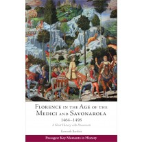 Florence in the Age of the Medici and Savonarola, 1464–1498
