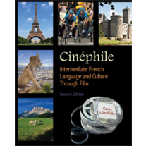 Cinéphile: Intermediate French Language and Culture through Film (Second Edition)