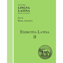 Lingua Latina: Pars II: Exercitia Latina II