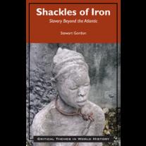 Shackles of Iron: Slavery Beyond the Atlantic