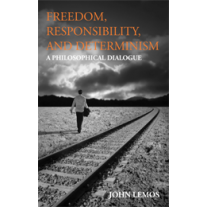 Freedom, Responsibility, and Determinism