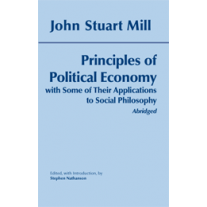 Principles of Political Economy: With Some of Their Applications to Social Philosophy (Abridged)