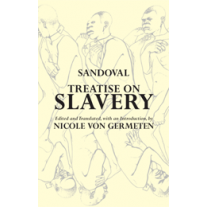 Treatise on Slavery: Selections from De Instauranda Aethiopum Salute