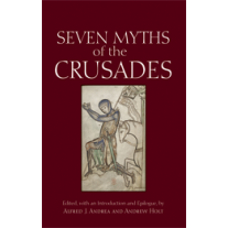 Seven Myths of the Crusades