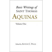 Basic Writings of St. Thomas Aquinas, Volume 1 of 2