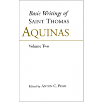 Basic Writings of St. Thomas Aquinas, Volume 2 of 2