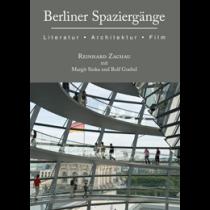 Berliner Spaziergänge: Architektur, Literatur und Film