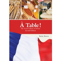 À Table!: The Food Culture of France (Second Edition)