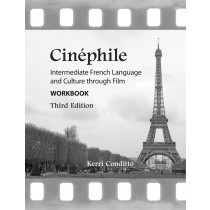 Cinéphile: Intermediate French Language and Culture through Film Workbook (Third Edition)