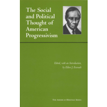 The Social and Political Thought of American Progressivism
