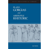 Plato: Gorgias & Aristotle: Rhetoric