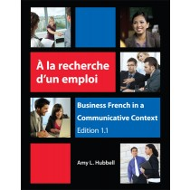 À la recherche d'un emploi: Business French in a Communicative Context (Edition 1.1)