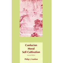 Confucian Moral Self Cultivation (Second Edition)