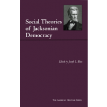 Social Theories of Jacksonian Democracy