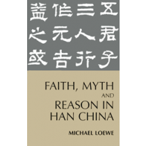 Faith, Myth, and Reason in Han China