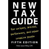 New Tax Guide for Writers, Artists, Performers, and Other Creative People (Fifth Edition)
