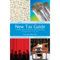 New Tax Guide for Writers, Artists, Performers and other Creative People (2012 Edition)