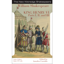 King Henry the Sixth: Parts I, II, and III