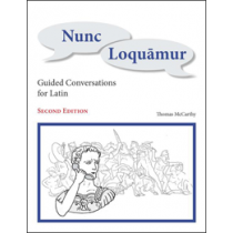 Nunc Loquamur: Guided Conversations for Latin (Second Edition)