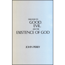 Dialogue on Good, Evil, and the Existence of God
