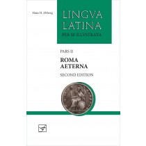Lingua Latina: Pars II: Roma Aeterna (Second Edition, with Full Color Illustrations)
