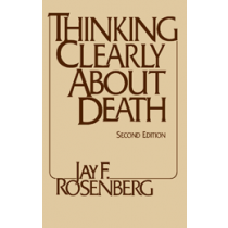 Thinking Clearly about Death (Second Edition)