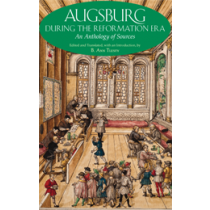 Augsburg During the Reformation Era