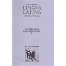 Lingua Latina: Pars I: Vocabulario Latino-Español