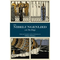 The Nibelungenlied: with The Klage