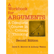 A Workbook for Arguments: A Complete Course in Critical Thinking (Second Edition)