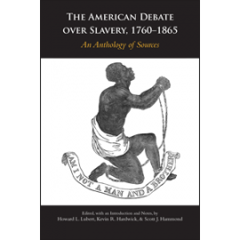 The American Debate over Slavery, 1760–1865