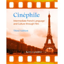 Cinéphile: Intermediate French Language and Culture through Film (Third Edition)
