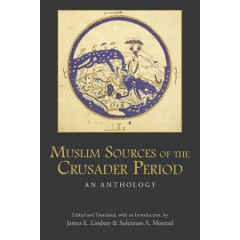 Muslim Sources of the Crusader Period